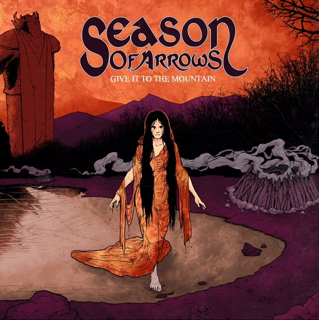 Season of Arrows- Give It to the Mountain