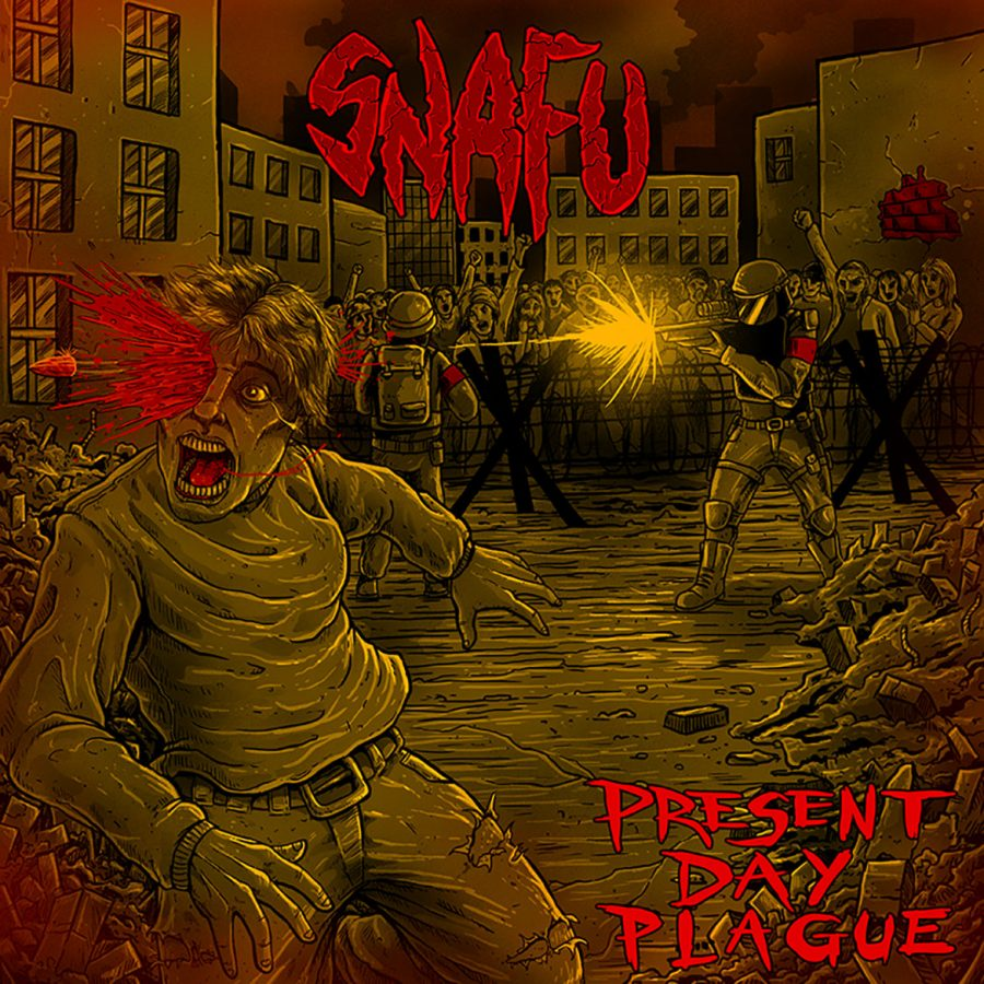 S.N.A.F.U.- Present Day Plague