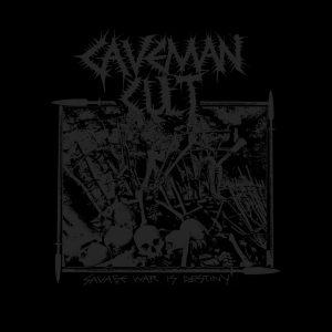 Caveman Cult- Savage War is Destiny