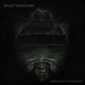 Martyrdoom (Poland) - Grievous Psychosis (Death/Doom Metal)