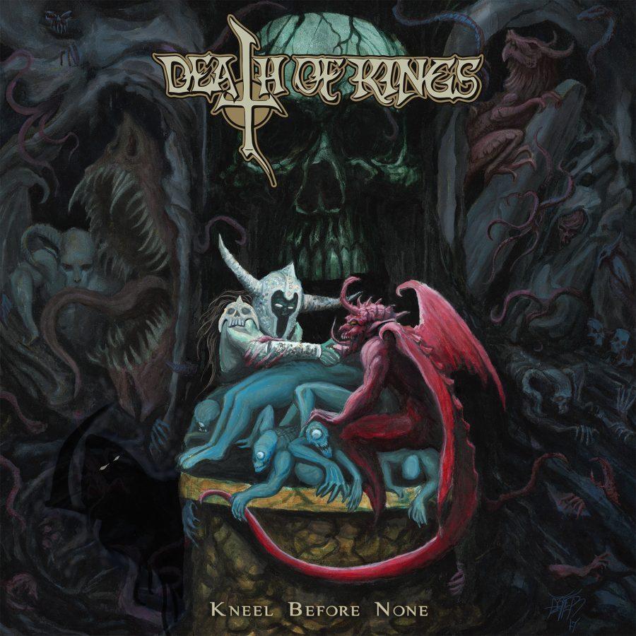 Death of Kings- Kneel Before None