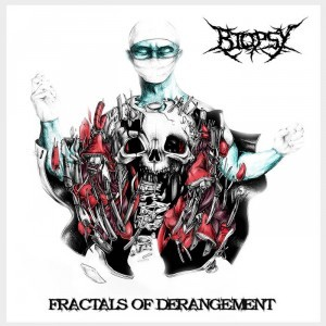 Biopsy (India) – Fractals of Derangement (Brutal Death Metal)