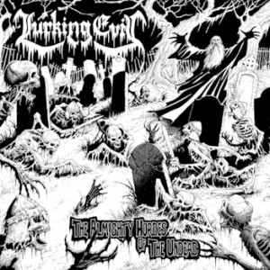 Lurking Evil (Spain) – The Almighty Hordes of the Undead