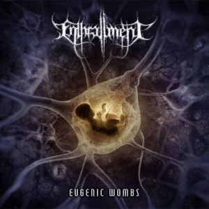 Enthrallment (Bulgaria) – Eugenic Wombs (Brutal Death Metal)
