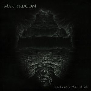 Martyrdoom (Poland) – Grievous Psychosis (Death/Doom Metal)
