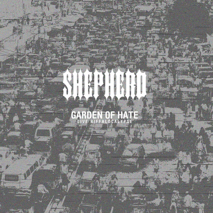 Sheperd- Garden of Hate