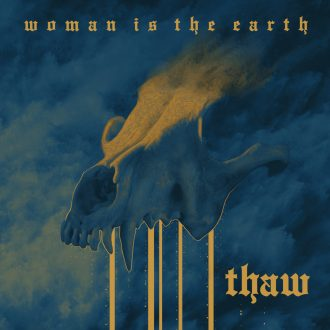 Woman is the Earth- Thaw