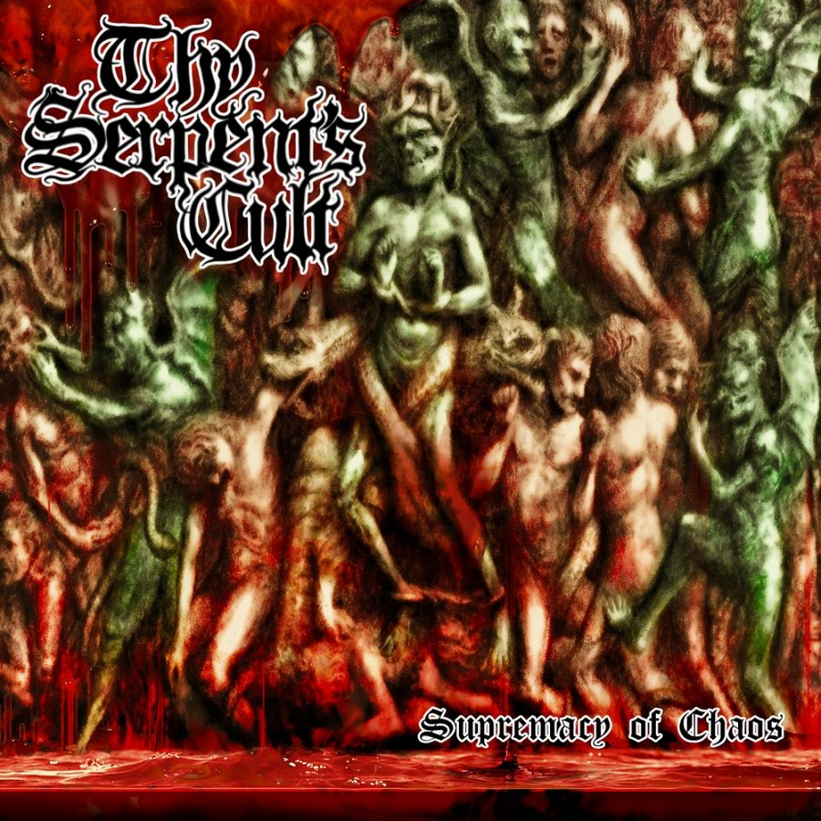 Thy Serpent's Cult- Supremacy of Chaos