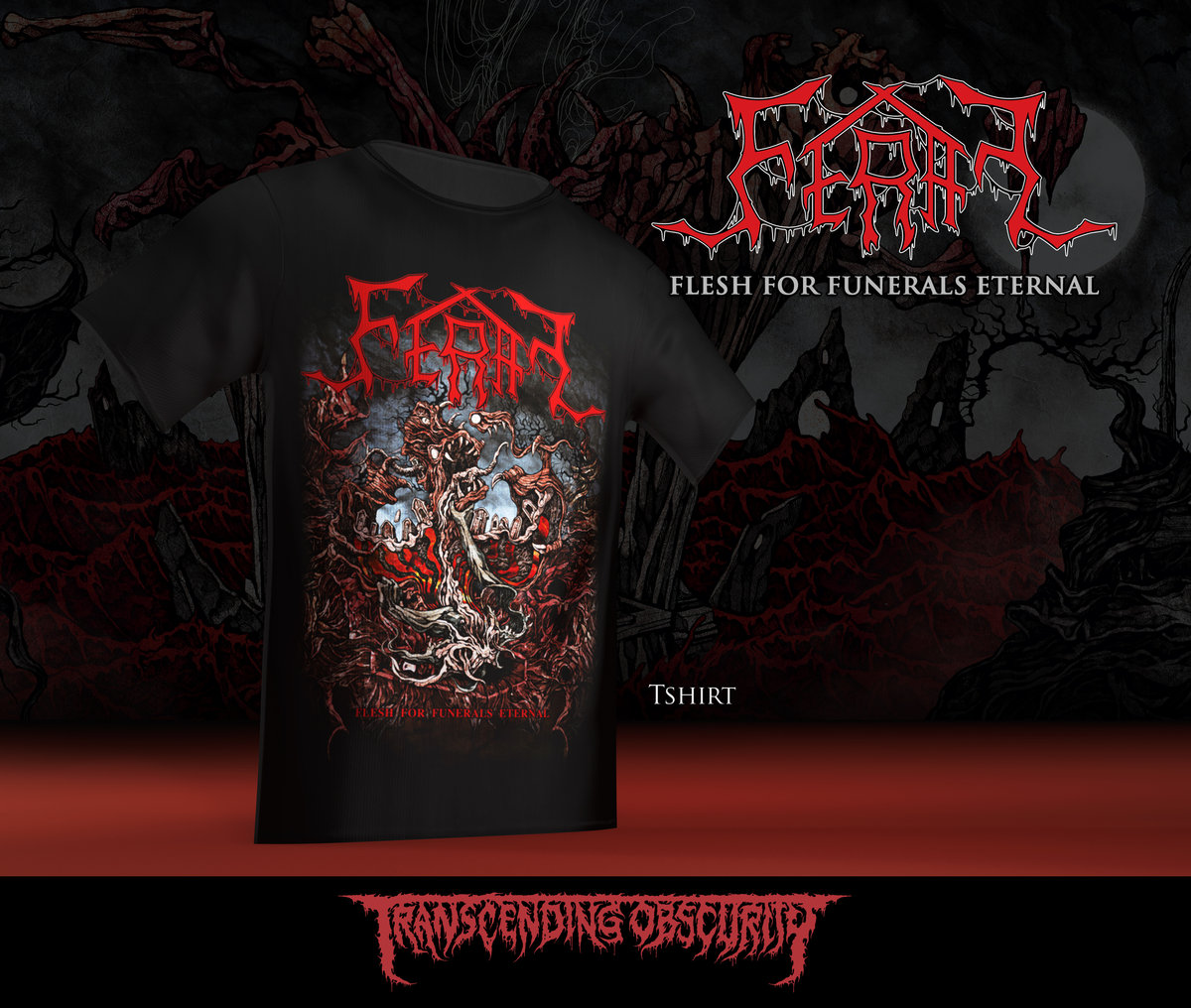 FERAL (Sweden) - 'Flesh For Funerals Eternal' T-shirt (Limited to 50)